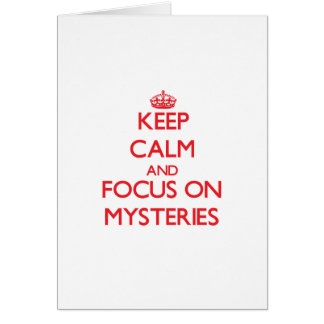Keep Calm and focus on Mysteries Greeting Cards