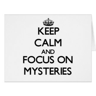 Keep Calm and focus on Mysteries Cards