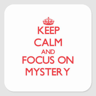 Keep Calm and focus on Mystery Square Sticker