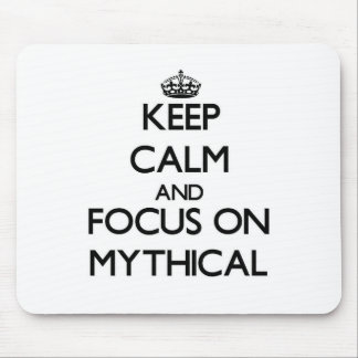Keep Calm and focus on Mythical Mouse Pad