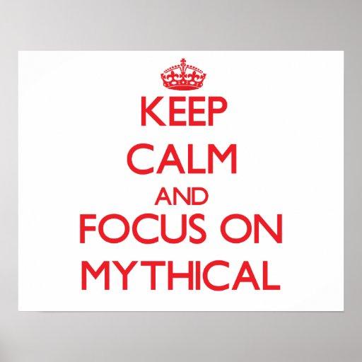 Keep Calm and focus on Mythical Print