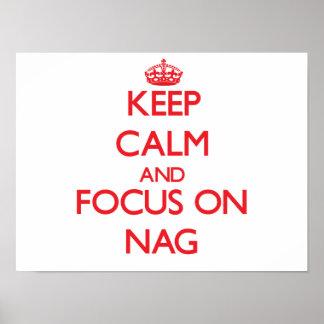 Keep Calm and focus on Nag Print
