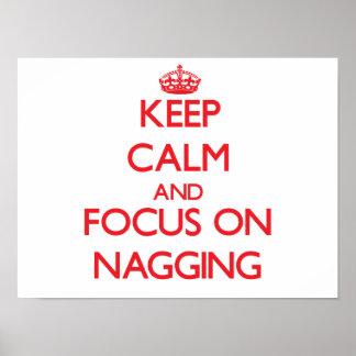 Keep Calm and focus on Nagging Print