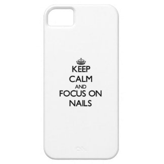 Keep Calm and focus on Nails iPhone 5 Covers