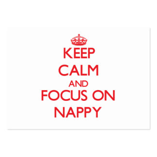Keep Calm and focus on Nappy Business Cards