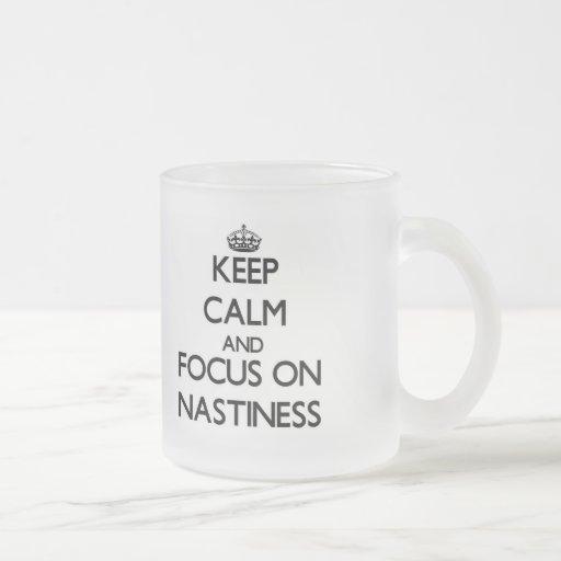 Keep Calm and focus on Nastiness Mug