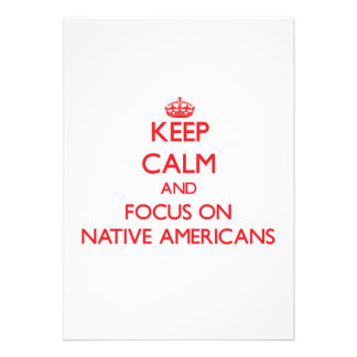 Keep Calm and focus on Native Americans Invite