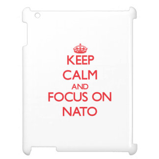 Keep Calm and focus on Nato Case For The iPad