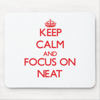 Keep Calm and focus on Neat Mouse Pads