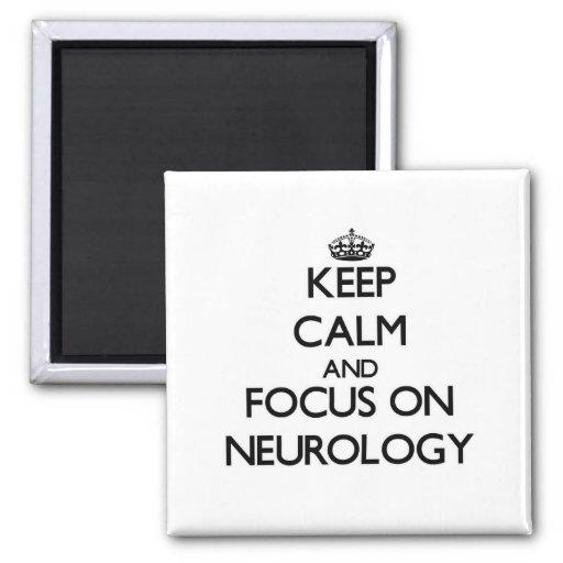 Keep Calm and focus on Neurology Refrigerator Magnets