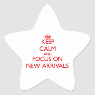 Keep Calm and focus on New Arrivals Star Stickers
