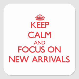 Keep Calm and focus on New Arrivals Stickers