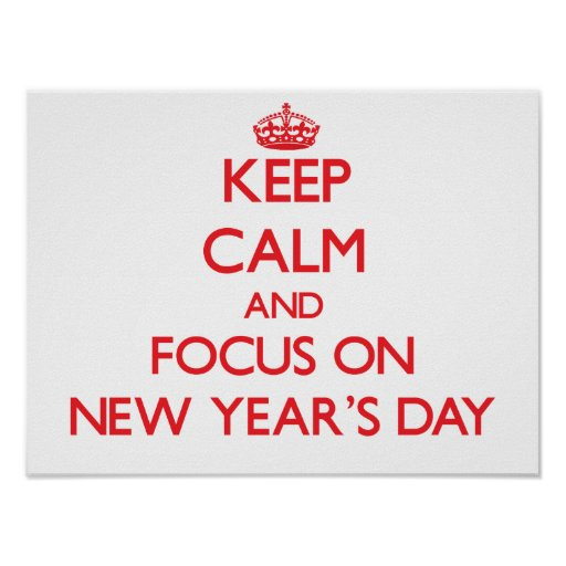 Keep Calm and focus on New Year'S Day Poster