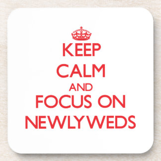 Keep Calm and focus on Newlyweds Drink Coaster