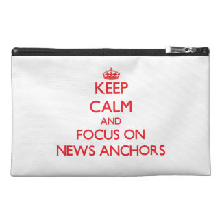 Keep Calm and focus on News Anchors Travel Accessory Bag