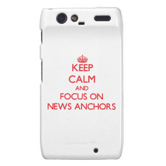 Keep Calm and focus on News Anchors Motorola Droid RAZR Cases