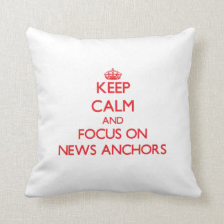 Keep calm and focus on NEWS ANCHORS Pillow