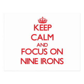 Keep Calm and focus on Nine Irons Postcards