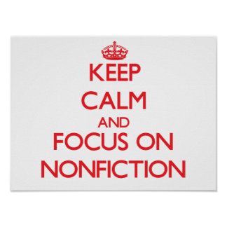 Keep Calm and focus on Nonfiction Poster