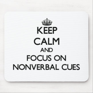 Keep Calm and focus on Nonverbal Cues Mouse Pads