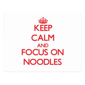 Keep Calm and focus on Noodles Post Card