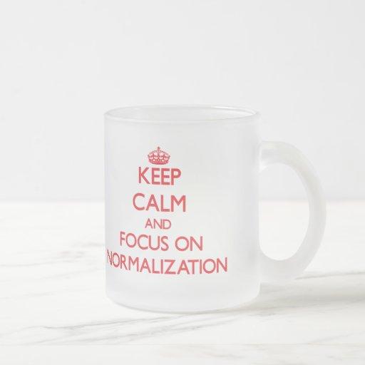 Keep Calm and focus on Normalization Coffee Mugs