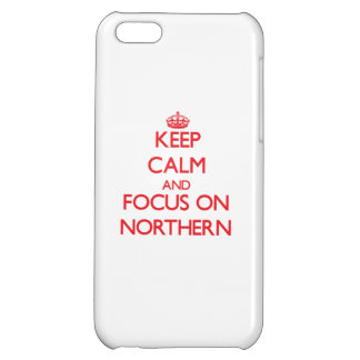 Keep Calm and focus on Northern iPhone 5C Cases