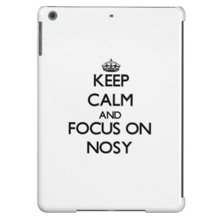 Keep Calm and focus on Nosy Case For iPad Air