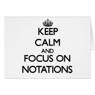 Keep Calm and focus on Notations Greeting Card
