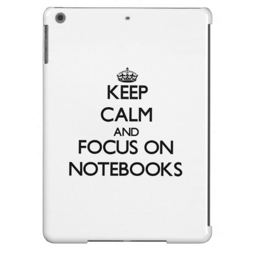 Keep Calm and focus on Notebooks Case For iPad Air