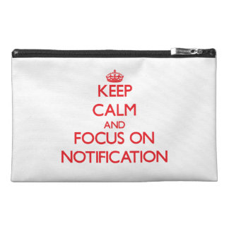 Keep Calm and focus on Notification Travel Accessories Bags