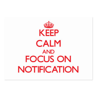Keep Calm and focus on Notification Business Cards
