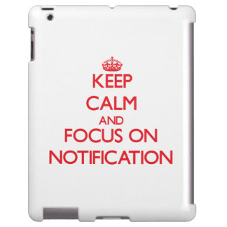 Keep Calm and focus on Notification