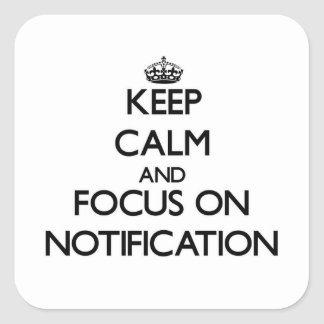 Keep Calm and focus on Notification Stickers