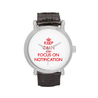 Keep Calm and focus on Notification Wristwatch