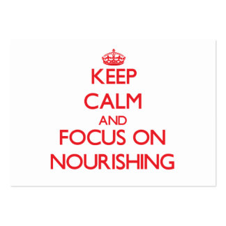 Keep Calm and focus on Nourishing Pack Of Chubby Business Cards