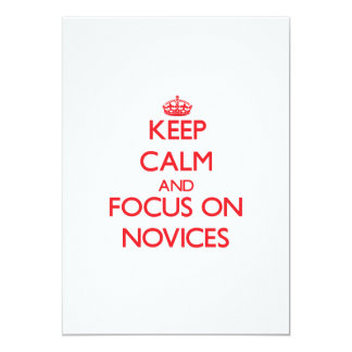 "Keep Calm and focus on Novices 5"" X 7"" Invitation Card"