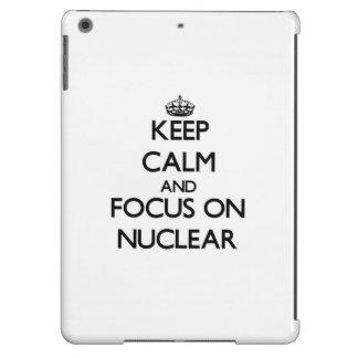 Keep Calm and focus on Nuclear iPad Air Cover