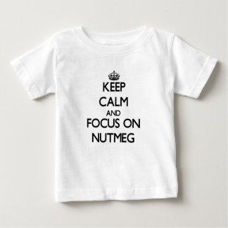 Keep Calm and focus on Nutmeg Shirt