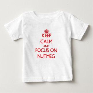 Keep Calm and focus on Nutmeg T Shirt