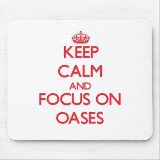 Keep Calm and focus on Oases Mouse Pad