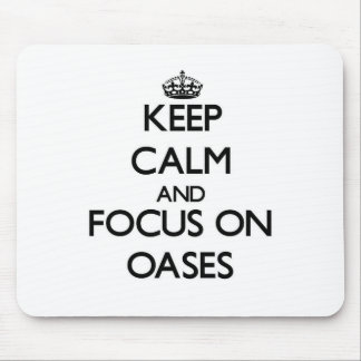 Keep Calm and focus on Oases Mouse Pads
