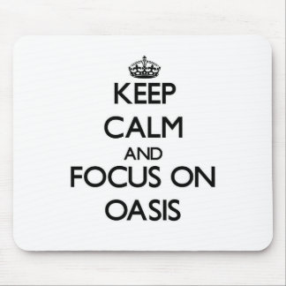 Keep Calm and focus on Oasis Mouse Pad