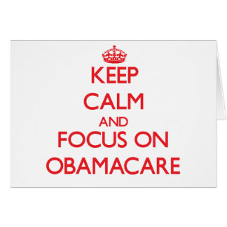 Keep Calm and focus on Obamacare Card