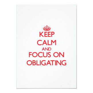 "Keep Calm and focus on Obligating 5"" X 7"" Invitation Card"