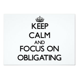 Keep Calm and focus on Obligating Invites