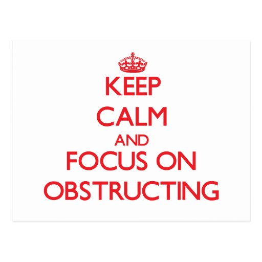 Keep Calm and focus on Obstructing Postcard