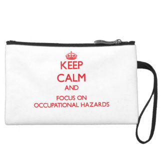 kEEP cALM AND FOCUS ON oCCUPATIONAL hAZARDS Wristlet Clutch