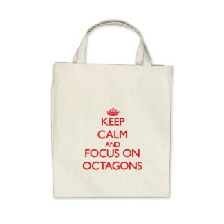 kEEP cALM AND FOCUS ON oCTAGONS Tote Bags