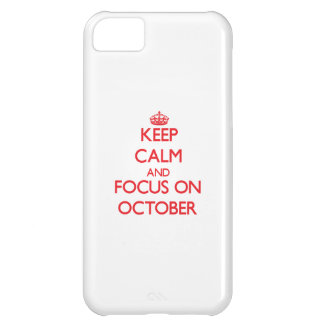 kEEP cALM AND FOCUS ON oCTOBER iPhone 5C Covers